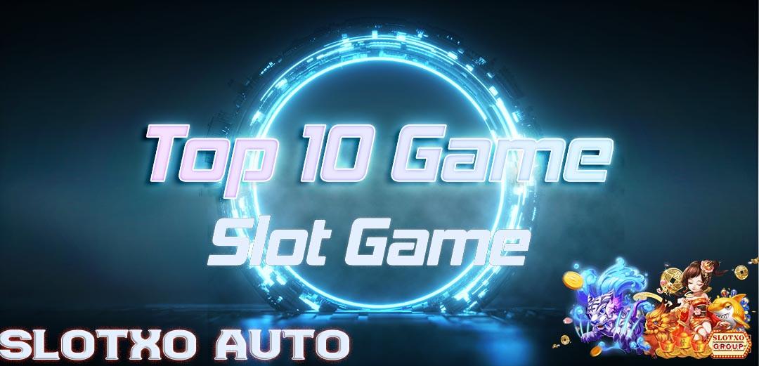 Top 10 Game Slot