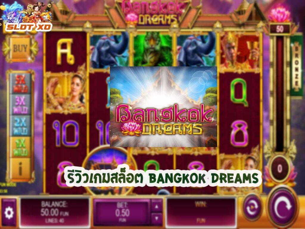 Bangkok Dreams-010-slotxo